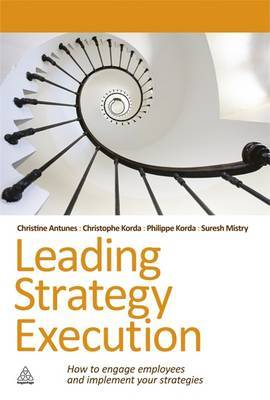 Leading Strategy Execution: How to Engage Employees and Implement Your Strategies