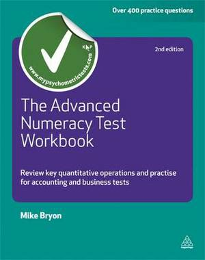 The Advanced Numeracy Test Workbook: Review Key Quantative Operations and Practise for Accounting and Business Tests