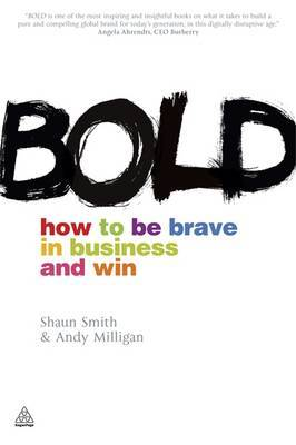 Bold: How to be Brave in Business and Win