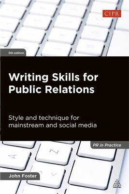 Writing Skills for Public Relations: Style and Technique for Mainstream and Social Media