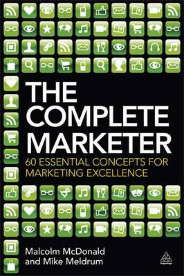 The Complete Marketer: 60 Essential Concepts for Marketing Excellence