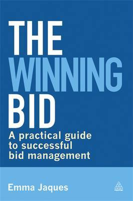 The Winning Bid: A Practical Guide to Successful Bid Management