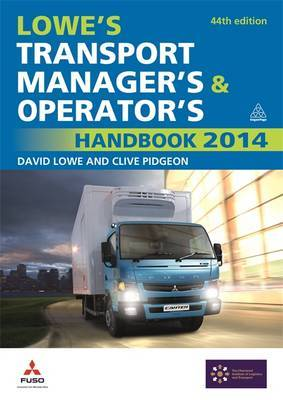 Lowe's Transport Manager's and Operator's Handbook: 2014