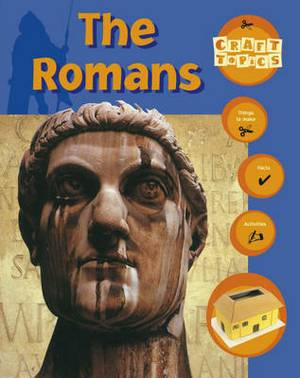 The Romans: Facts, Things to Make, Activities