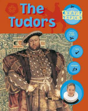 The Tudors: Facts, Things to Make, Activities