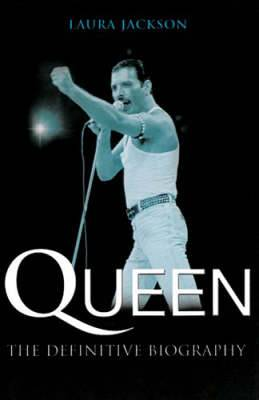Queen: The Definitive Biography