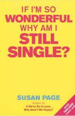 If I'm So Wonderful, Why am I Still Single?