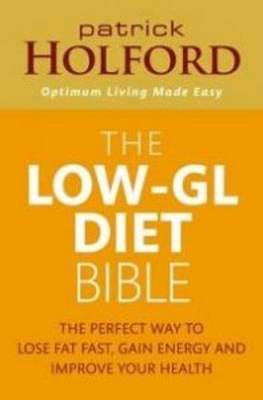 The Low-GL Diet Bible: The perfect way to lose weight, gain energy and improve your health