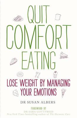 Quit Comfort Eating: Lose Weight by Managing Your Emotions