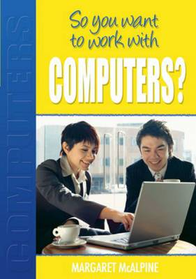 So You Want to Work with Computers?