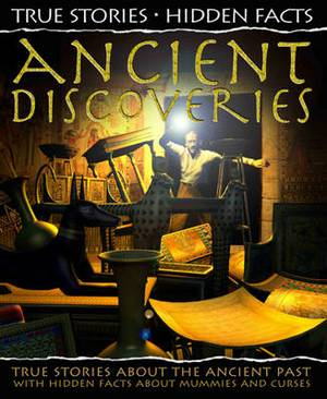 Ancient Discoveries: True Stories About the Ancient Past!