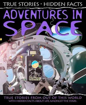 Adventures in Space: True Stories from Out of the World!