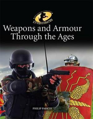 Weapons and Armour Through Ages