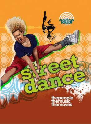 Street Dance: The People, the Music, the Moves