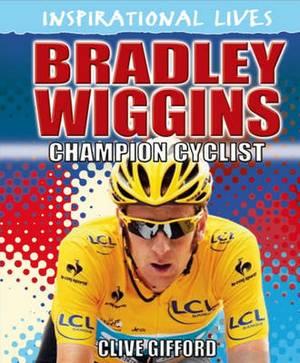 Inspirational Lives: Bradley Wiggins