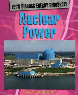 Let's Discuss Energy Resources: Nuclear Power