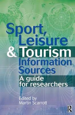 Sport, Leisure and Tourism Information Sources: A Guide for Researchers