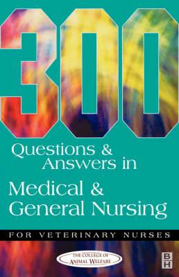 304 Questions and Answers in Medical and General Nursing for Veterinary Nurses