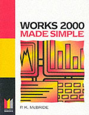 Works 2000 Made Simple