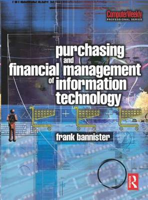 Purchasing and Financial Management of Information Technology: A Practical Guide