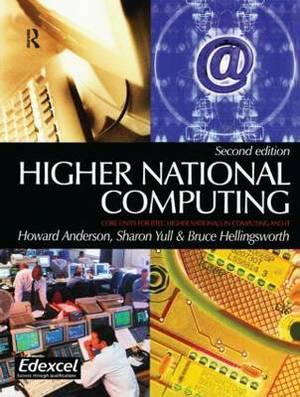 Higher National Computing: Core Units for BTEC Higher Nationals in Computing and IT
