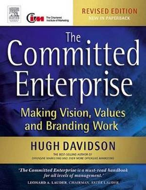 The Committed Enterprise: Making Vision, Values and Branding Work