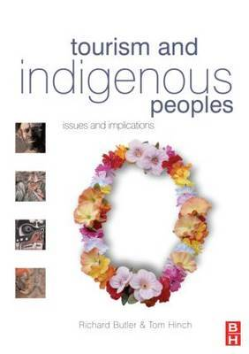 Tourism and Indigenous Peoples: Issues and Implications