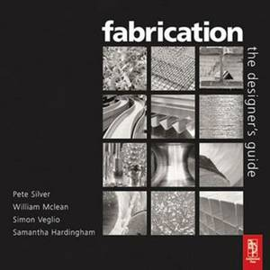 Fabrication: The Designers Guide