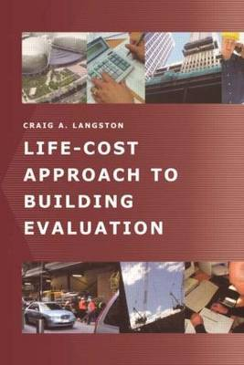 A Life-Cost Approach to Building Evaluation