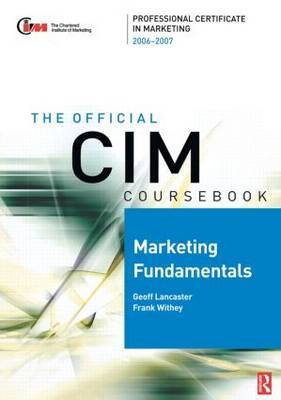 CIM Coursebook 06/07 Marketing Fundamentals: 2006/07