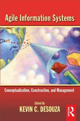 Agile Information Systems: Conceptualization, Construction, and Management