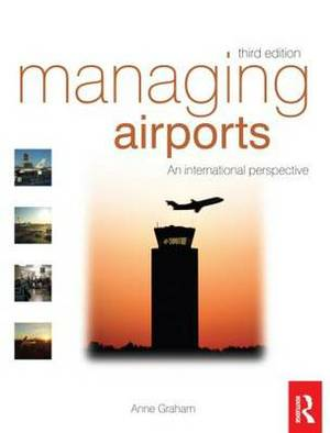 Managing Airports: An International Perspective