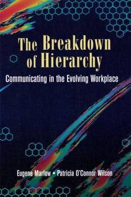 The Breakdown of Hierarchy: Communicating in the Evolving Workplace