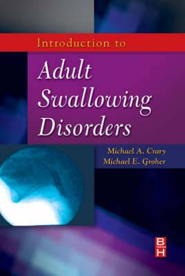 Introduction to Adult Swallowing Disorders