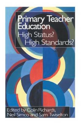 Primary Teacher Education: High Status? High Standards?