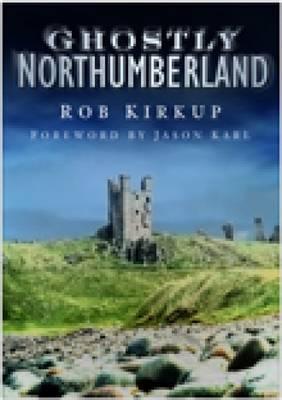 Ghostly Northumberland