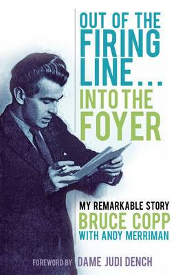 Out of the Firing Line ... into the Foyer: My Remarkable Story