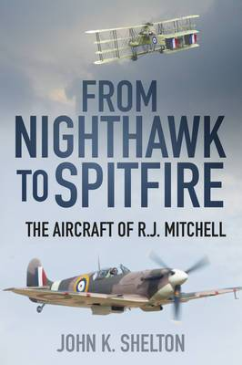 From Nighthawk to Spitfire: The Aircraft of R.J. Mitchell