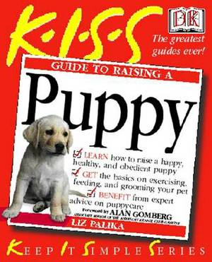 KISS Guide to Raising a Puppy