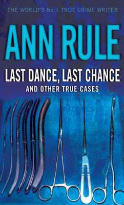 Last Dance Last Chance: And Other True Cases