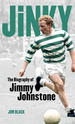 Jinky: The Biography of Jimmy Johnstone