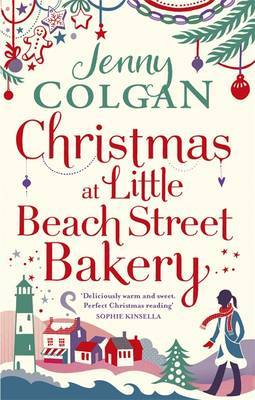 Christmas at Little Beach Street Bakery: The best feel good festive read this Christmas