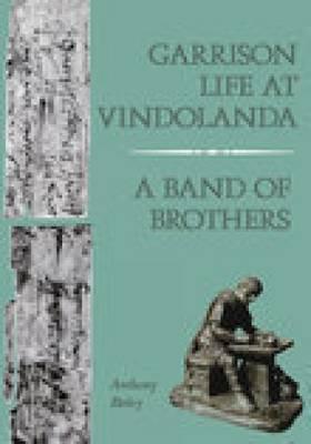 Garrison Life at Vindolanda: A Band of Brothers