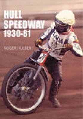 Hull Speedway, 1930-81