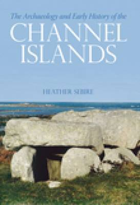 The Archaeology and Early History of the Channel Islands