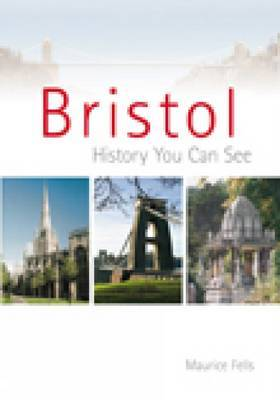 Bristol: History You Can See