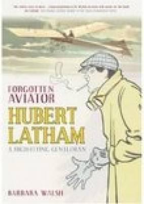 Forgotten Aviator: A High Flying Gentlemen