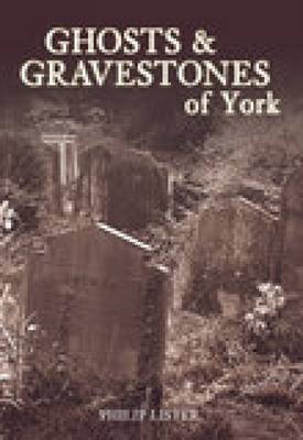 Ghosts & Gravestones of York