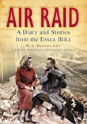 Air Raid: A Diary and Stories from the Essex Blitz