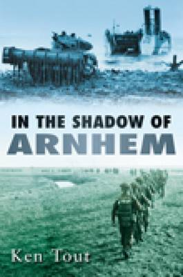 In the Shadow of Arnhem: The Battle for the Lower MAAS, September-November 1944